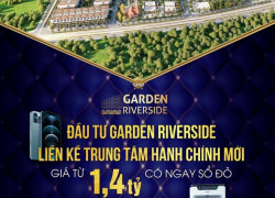 Mở bán dự án Garden Reverside