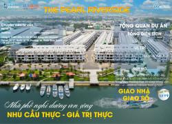 Nhà phố ven sông The Pearl Riverside - TT chỉ 1.2 tỷ (30%) Sở hữu ngay, DTXD 210m2. SHR