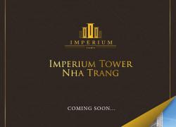 Cơ Hội Sở Hữu Căn Hộ Cao Cấp Số 1 Tại Nha Trang Mang Tên IMPERIUM TOWN